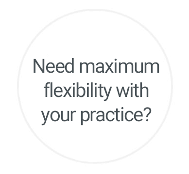 Need maximum flexibility with practice?